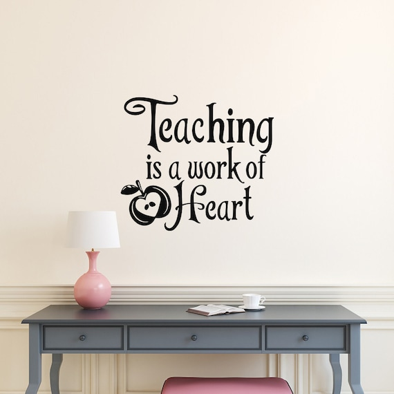 Teaching is a Work of Heart by HomyVinyl