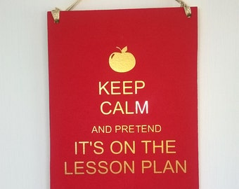 Keep calm and, pretend it's on the lesson plan, teacher's gift, most popular items, gifts for teachers, on the lesson plan, school's out