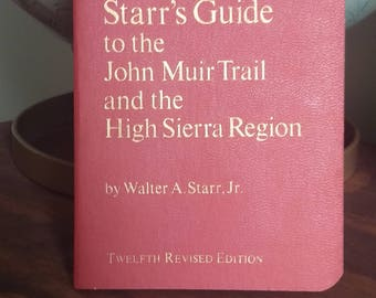 Starr's Guide to the John Muir Trail and the high Sierra region-1964