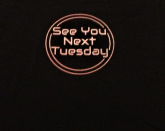 See You Next Tuesday screenprint T-shirt, C U Next Tuesday, hand screen print, black with pink red ink, retro diner style, men's women's