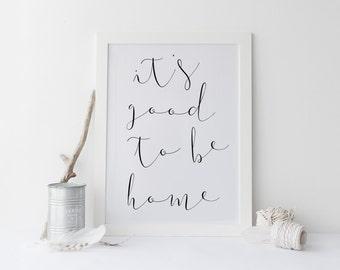 Good To Be Home Print, Home Sweet Home