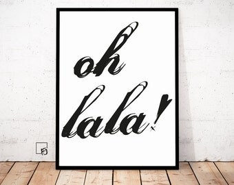 oh lala, Quote Print, Type decor, Motivational Print, Inspirational Quote Poster, Motivational Poster, Printable Home Decor, Oh lala poster