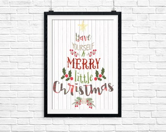 Have Yourself A Merry Little Christmas Digital Print