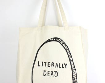 Literally Dead Tombstone Canvas Tote Bag GOTH halloween punk witch graveyard cemetery FUNNY gifts for goths Dark Humor Morbid headstone RIP