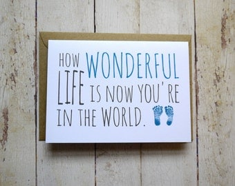 New baby card // How wonderful life is now you're in the world! // Baby congratulations // Funny card // Baby boy card // New parents