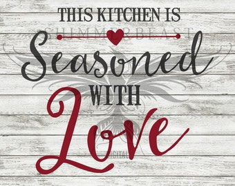 Kitchen SVG Cut File | This Kitchen Is Seasoned With Love svg | Cooking SVG | Chef SVG | Cutting Board svg | Kitchen Sayings svg | Cook svg