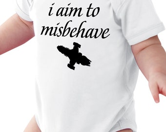 I Aim to Misbehave Infant Onesie Creeper | Baby Tee Shirt | Firefly Infant Tee Shirt