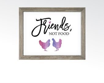 Friends, Not Food Sign - Kitchen Home Wall Art - Chicken Animal Lover Vegetarian Vegan Food - Watercolor Ombré - INSTANT DOWNLOAD printable