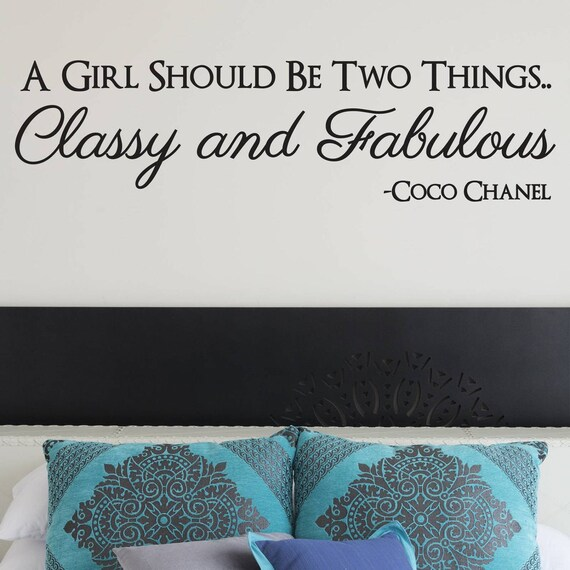 Bedroom decor - Bedroom Wall Decal - A Girl Should Be Two Things Wall Decal - Coco Chanel wall decal - Classy and Fabulous Decal