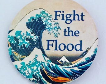 Fight the Flood - environmental awareness pin back button
