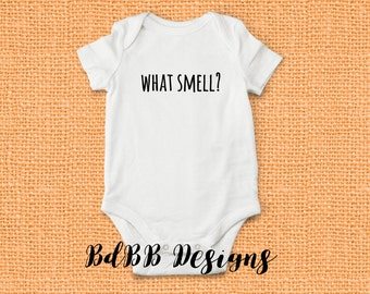 What Smell? Funny Baby Onesie / Funny Diaper Baby Onesie / Baby Boy / Baby Girl / New Dad Gift / New Mom Gift / New Baby Gift / Going Home