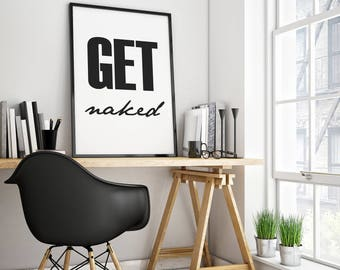 Get Naked Print, Get Naked Decor, Get Naked Bathroom Art, Get Naked Wall Decor, Get Naked Poster, Get Naked Art Print, Get Naked Wall Art