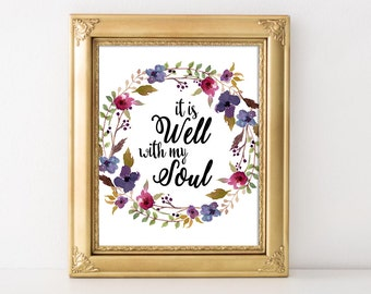 It is well with my soul quote, Quote wall art, typography print, inspirational quote, printable quote, floral quote print, printable art