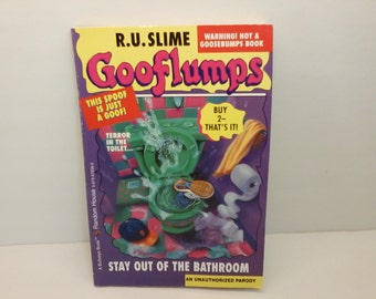 R.U. Slime Gooflumps Stay Out of the Bathroom Book # 2 of 2 An Unauthorized Parody of R.L. Stein Goosebumps Funny Kids Book by Random House