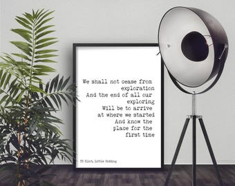 Instant Download, Poem Art Quote, Travel Art Quote, Poetry Quote Print, TS Eliot Exploration Quote Art, arrive at where we started