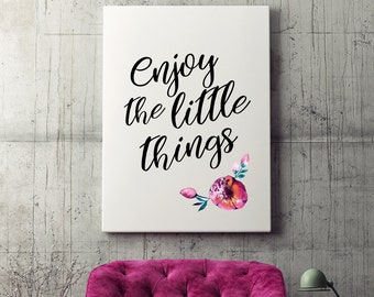 Enjoy the little things Calligraphy print Hand lettered print Motivational quotes Floral print Inspirational quote Wall art print