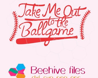 Take me out to the ballgame in svg, dxf, png, eps format. Instant download for Cricut Design Space and Silhouette Studio