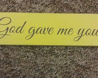 good gave me you