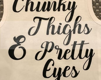 Chunky Thighs & Pretty Eyes/Blue Eyes  Chunky Thighs
