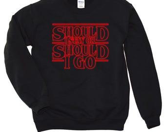 The Upside Down T Shirt, Sweatshirt , Crewneck , Should I Stay Or Should I Go , Hawkins Middle School T Shirt. S-3XL.