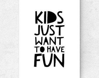 KIDS- kids quote poster, kids want fun, kids room poster, Scandinavian kids poster, kids bedroom wall decor, gender neutral kids poster