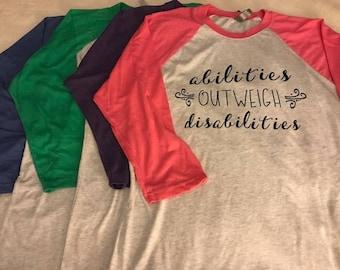 Abilities Outweigh Disabilities 3/4 Length Sleeve Shirt