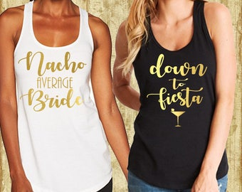 Bachelorette party shirt,bridesmaid shirt,Bachelorette shirts, Nacho Average Bride Tank Top,Down To Fiesta