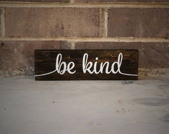 Be Kind, Farmhouse Sign, Wooden Sign, Be Kind Quote, Be Kind Sign, Be Kind Gift, Inspirational Quote, Wood Sign, Wooden Signs, Wood Signs