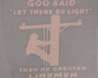 Linemen decal, Power man decal, Line man decal, Linemen, Lineman Husband or wife decal, Let there be light decal, Thank a linemen