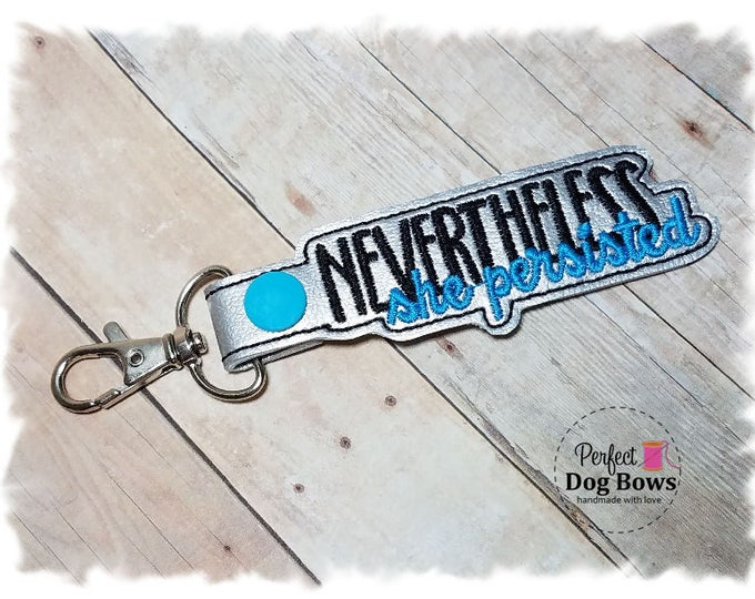 Nevertheless She Persisted, Inspirational Gifts, Girl Boss Key chain, Key FOB, Life Quote, MLM Gift
