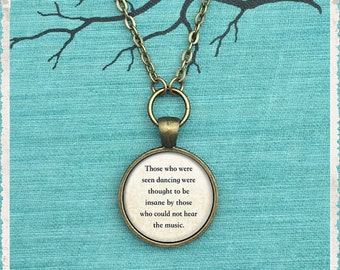 Those Who Were Seen Dancing, Nietzche Quote Necklace, Quote Keychain, Literary Necklace, Book Necklace, Dance Jewelry, Librarian Gift