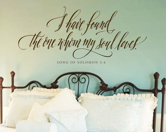 Bedroom Decor - Master Bedroom Wall Decal - I have found the one whom my soul loves - Modern calligraphy - Master Bedroom Decal