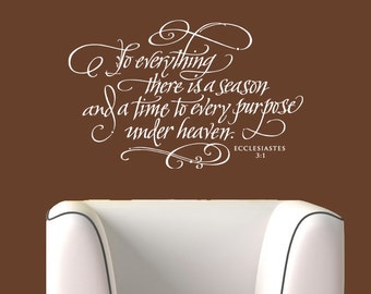 Vinyl Wall Decal - To everything there is a season, vinyl lettering, vinyl wall art, hand lettering, calligraphy