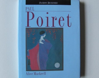 POIRET by Alice Mackrell, Paul Poiret biography, Poiret fashions, Fashion book, Costume history book, Designer book