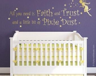 Fairy Wall Decal, All you need is Faith Trust and a little bit of Pixie Dust Wall Decal, Girls Bedroom Tinkerbell Stars Wall  Decal
