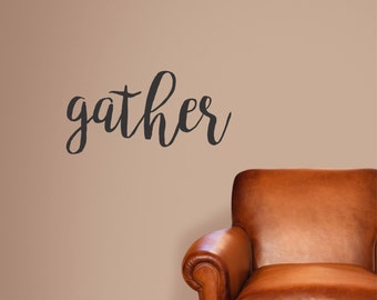 Gather Wall Decal - Wall Decal Quote -  Gather Quote Decal - Thanksgiving Decal - Fall Wall Decal - Thanksgiving Wall Quote