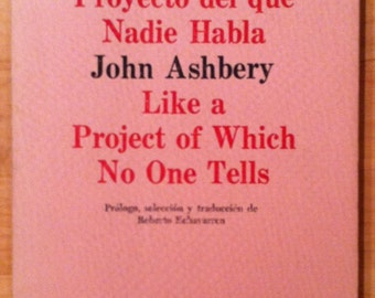 Como Un Proyecto del que Nadie Habla/Like a Project of Which No One Tells by John Ashbery