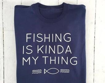 Fishing Is Kinda My Thing | Fishing T-Shirt | Fishing Gift | Father's Day Gift