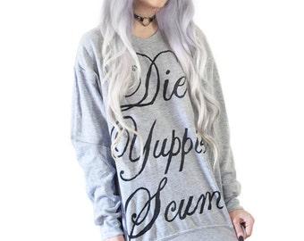 Customizable Die Yuppie Scum Sweatshirt
