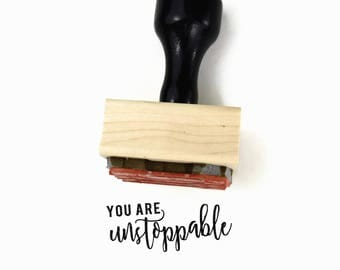 You Are Unstoppable Stamp - UPLIFT NOTES Rubber Stamp - Success Quote - Art Journaling Planner - Wood Mounted Stamp