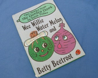 The Garden Gang - Wee Willie Water Melon and Betty Beetroot - Vintage Ladybird Book - Jayne Fisher - Series 793 Matt Covers