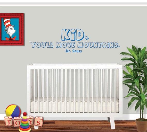Dr Seuss Kid You Ll Move Mountains: Dr Seuss Nursery Wall Decal Kid You'll Move Mountains