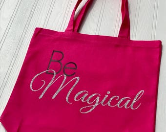 Be Magical Tote- Gifts for Girls 2017- Cute Teen Girl Gift- Gifts for Girl Under 20- Custom Tote Bag Gift- Graduation Gift for Her- Tote Bag