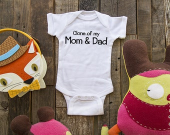 Clone of my Mom & Dad - funny saying printed on Infant Baby One-piece, Infant Tee, Toddler T-Shirts - Many sizes