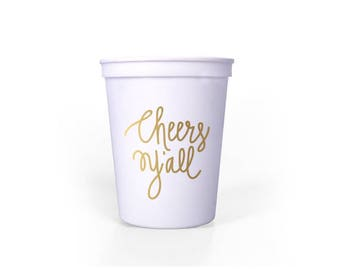 White with Metallic Gold Ink Cups - Cheers Y'all Party Cups - 16 oz. Stadium Cups - Cheers Ya'll