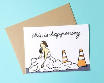 This is Happening | Funny Bridesmaids Card | Blank 5x7 Greeting Card with Envelope