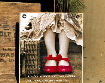 You've always had the power my dear, you just had to learn it for yourself-Perfect Gift 11''x14'' Wooden Sign-Picture Plaque-Vintage Wire