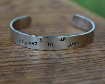 I am always in love - Ernest Hemingway Book Quote - The Sun Also Rises Metal Stamped Literary Quote Cuff Bracelet