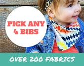 PICK ANY 4 Baby Bandana Bibs - Set of 4 baby drool bibs (pick your own fabric)