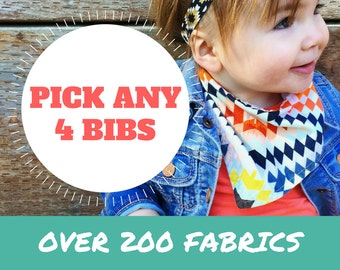 PICK ANY 4 Baby Bandana Bibs - Set of 4 baby drool bibs (pick your own fabric)